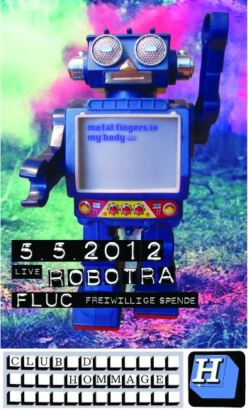 Bild zu club d'hommage #30 /// Metal Fingers in My Body /// LIVE: Robotra (A)