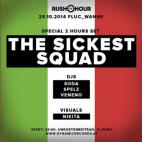 Flyer für 25 Oktober Rush Hour reloaded pres. THE SICKEST SQUAD