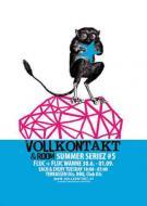 Flyer für 04 August VOLLKONTAKT SUMMERSERIEZ #5