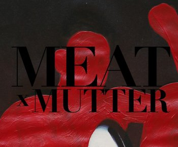 Bild zu MEAT MARKET x MUTTER