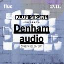 Flyer für 17 November Klub Sir3ne pres. Denham Audio