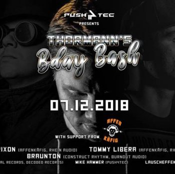 Bild zu PUSH 4 TEC presents: Thormann´s Bday Bash feat. Erik Erixon, Tommy Libera & Braunton